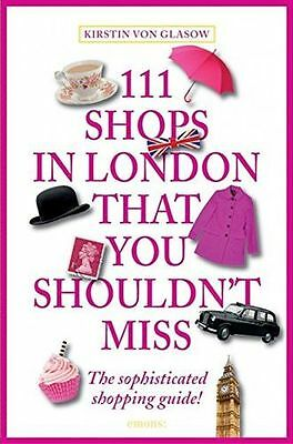 **NEW** - 111 Shops in London That You Shouldn't Miss (Paperback) 3954513412