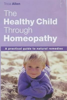 **NEW** - Your Healthy Child with Homeopathy (Paperback) 1843580543