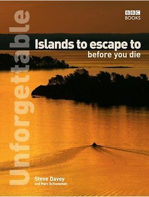 NEW - Unforgettable Islands to escape to before you die (Paperback) 0563493518