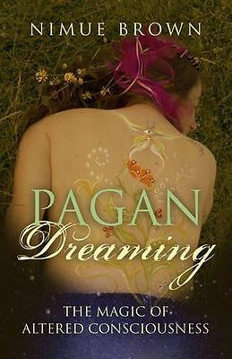 NEW - Pagan Dreaming: The magic of altered consciousness (Paperback) 1785350900