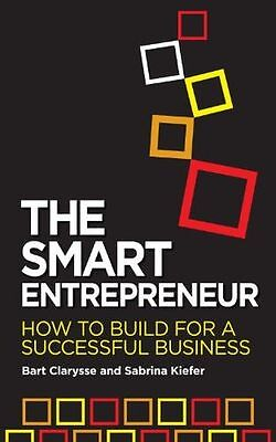 The Smart Entrepreneur: How to Build For a Successful Business (PB) 1904027881