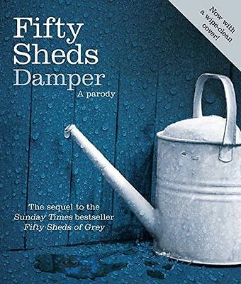 NEW - Fifty Sheds Damper: A parody (Fifty Sheds of Grey) (Hardcover) 0752265512