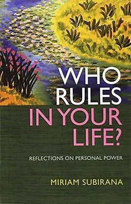 NEW - Who Rules in Your Life?: Reflections on Personal Power (PB) 1846941172