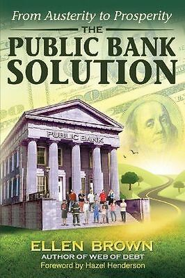 NEW - The Public Bank Solution: From Austerity to Prosperity (PB) 0983330867