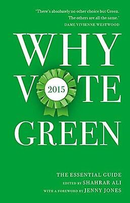 **NEW** - Why Vote Green 2015: The Essential Guide (Hardcover) 1849548404