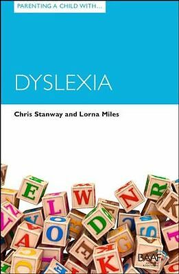 NEW - Parenting a Child with Dyslexia (Parenting Matters) (PB) 190758546X