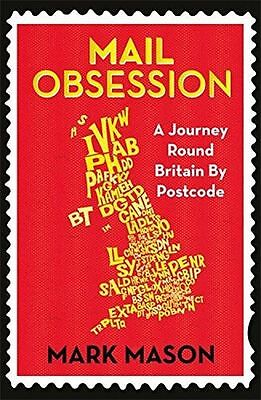 NEW - Mail Obsession: A Journey Round Britain by Postcode (PB) 1780228333