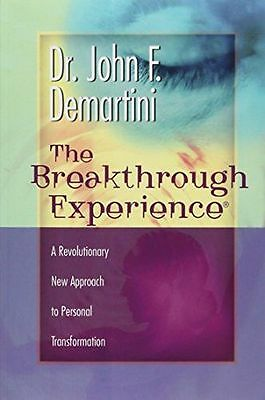 The Breakthrough Experience: A Revolutionary New Approach to (PB) 1561708852