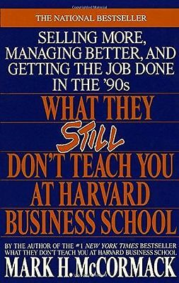 What They Still Don't Teach You at Harvard Business School (PB) 0553349619