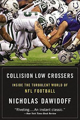 Collision Low Crossers: Inside the Turbulent World of NFL (PB) 0316196789