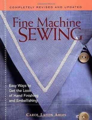 Fine Machine Sewing: Easy Ways to Get the Look of Hand (PB) 1561585866