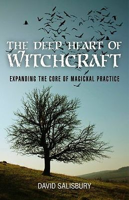 The Deep Heart of Witchcraft: Expanding the core of magickal (PB) 1780999208