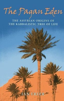 The Pagan Eden: The Assyrian origins of the Kabbalistic Tree of (PB) 1846945046