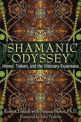 The Shamanic Odyssey: Homer, Tolkien, and the Visionary (PB) 1594773963