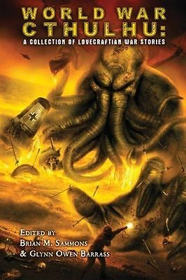 World War Cthulhu: A Collection of Lovecraftian War Stories (PB) 1626410747