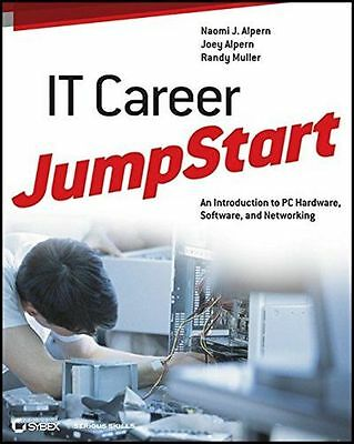 IT Career Jumpstart: An Introduction to PC Hardware, Software, (PB) 1118206150