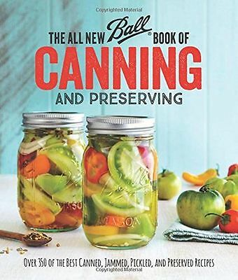 The All New Ball Book of Canning and Preserving: Over 350 of (PB) 0848746783