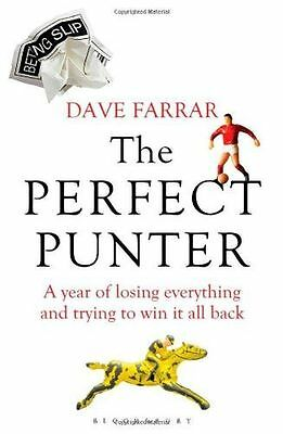 The Perfect Punter: A Year of Losing Everything and Trying to (PB) 1408140810