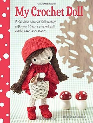 My Crochet Doll: A fabulous crochet doll pattern with over 50 (PB) 1446304248
