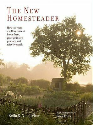 The New Homesteader: How to create a self-sufficient home farm, (HC) 1849757119