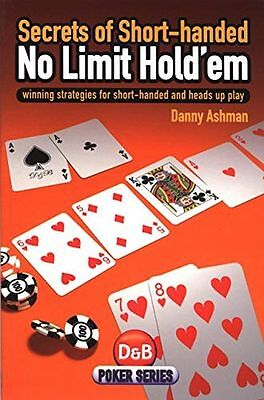 Secrets of Short-handed No-limit Hold'em: Winning Strategies (PB) 1904468411