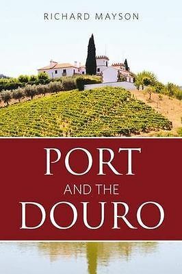 Port and the Douro 2016 (Classic Wine Library) (The Infinite (PB) 1908984627