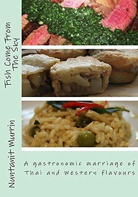 Fish Come From The Sky: Wonderful recipes, which fuse Thai and (PB) 1495375692
