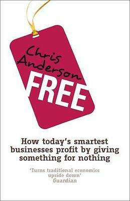 Free: How today's smartest businesses profit by giving (PB) 190521149X