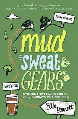 Mud, Sweat and Gears: Cycling from Land's End to John O'Groats (PB) 1849532206