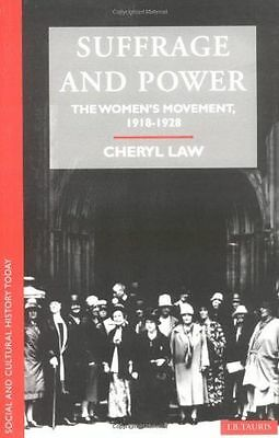 Suffrage and Power: Women's Movement, 1918-28 (Social and (PB) 1860644783