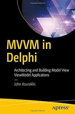 MVVM in Delphi: Architecting and Building Model View ViewModel (PB) 148422213X