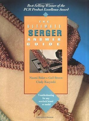 The Ultimate Serger Answer Guide: Troubleshooting For Any (PB) 0801986451