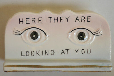 """1960's EYE GLASS HOLDER - PORCELAIN - """"HERE THEY ARE,LOOKING AT YOU"""""""