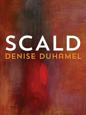 Scald by Denise Duhamel Paperback Book Free Shipping!