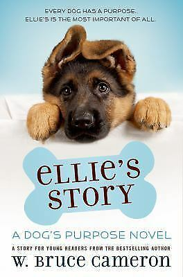 Ellie's Story by W. Bruce Cameron A Dog's Purpose novel-PAPERBACK BOOK *New*