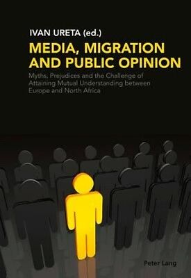 Media, Migration and Public Opinion by Paperback Book (English)