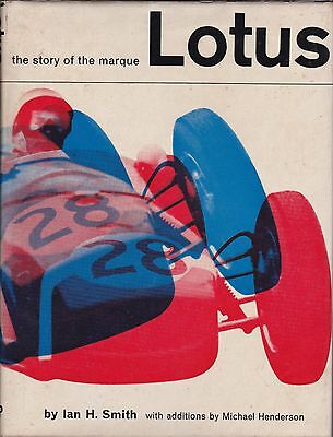 LOTUS the story of the marque by Ian H, Smith