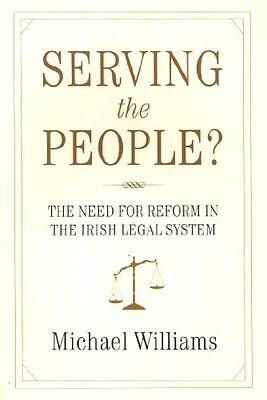 Serving the People?: The Need for Reform in the Irish Legal System,PB,Michael W