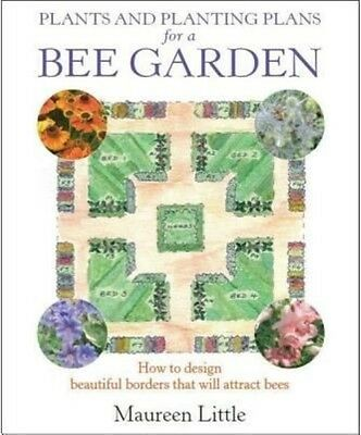 Plants and Planting Plans for a Bee Garden by Maureen Little Paperback Book (Eng