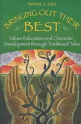 Bringing Out Their Best: Values Education and Character Development Through Trad