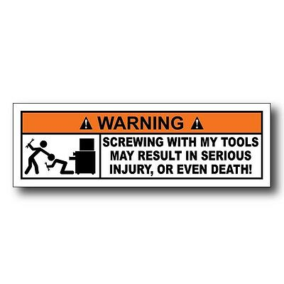 Do Not Screw With My Tools Funny Warning Decal Sticker Tool Box Wrench Team Hard