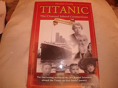 Titanic The Channel Island Connections Book Hardback book - Alasdair Crosby VGC