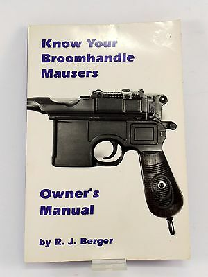 KNOW YOUR BROOMHANDLE MAUSERS Owner's Manual by RJ Berger  .