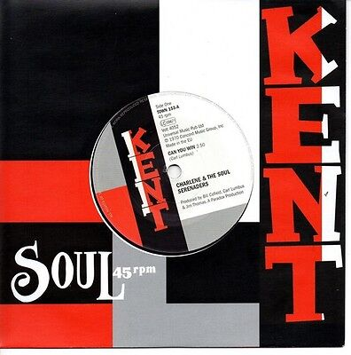 "CHARLENE & THE SOUL SERENADERS Can You Win  NEW NORTHERN SOUL 45 (KENT) 7"" VINYL"