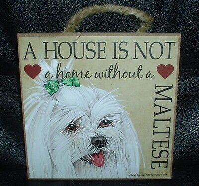 Maltese A House Is Not A Home Wooden Plaque