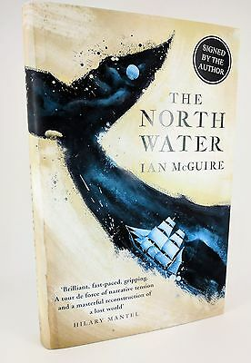 The North Water by Ian McGuire - Signed, First Edition - 1st/1st