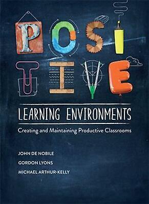 Positive Learning Environments: Creating and Maintaining Productive Classrooms 1