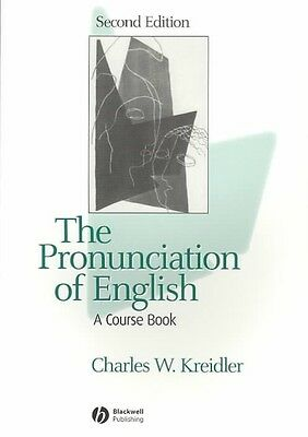 The Pronunciation of English: A Course Book by Charles W. Kreidler Paperback Boo
