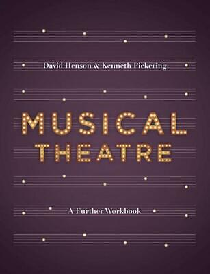 Musical Theatre: A Workbook for Further Study by David Henson Paperback Book Fre