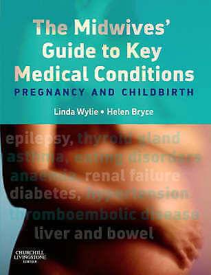 The Midwives' Guide to Key Medical Conditions: Pregnancy and Childbirth